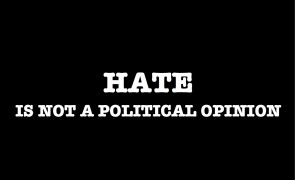 HATE IS NOT A POLITICAL OPINION